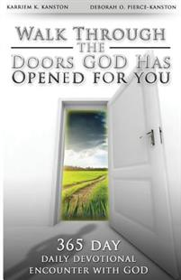Walk Through the Doors God Has Opened for You: A 365 Day Daily Devotional