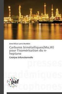 Carbures Bimetalliques(mo, W) Pour L'Isomerisation Du N-Heptane