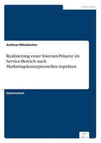 Realisierung Einer Internet-Prasenz Im Service-Bereich Nach Marketing-Konzeptionellen Aspekten