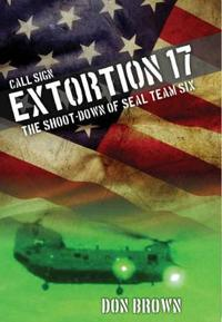 Call sign extortion 17 - the shoot-down of seal team six