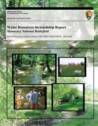 Water Resources Stewardship Report Monocacy National Battlefield