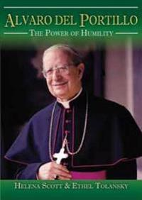 Alvaro del portillo - the power of humility