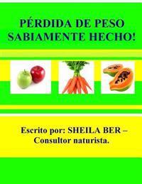 Perdida de Peso Sabiamente Hecho! - Spanish Edition.: Tratar Las Causas de Raiz Contribuyendo a Su Problemas de Sobrepeso.