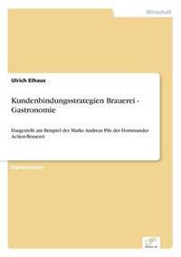 Kundenbindungsstrategien Brauerei - Gastronomie