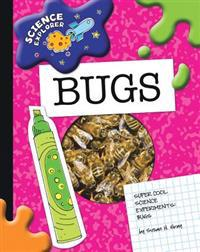 Super Cool Science Experiments: Bugs