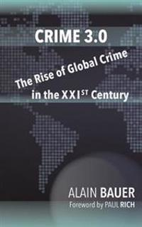 Crime 3.0: The Rise of Global Crime in the Xxist Century