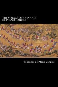 The Voyage of Johannes de Plano Carpini