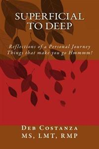 Superficial to Deep: Reflections of a Personal Journey - Things That Make You Go Hmmmm!