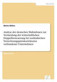 Analyse Der Deutschen Manahmen Zur Vermeidung Der Wirtschaftlichen Doppelbesteuerung Bei Auslandischen Verrechnungspreiskorrekturen Verbundener Unternehmen