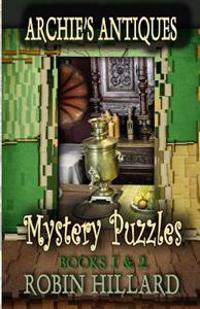 Archie's Antiques Mystery Puzzles: Books 1 & 2