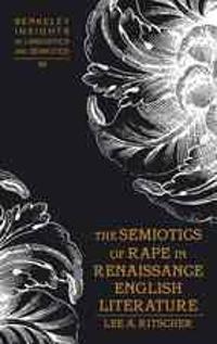 The Semiotics of Rape in Renaissance English Literature