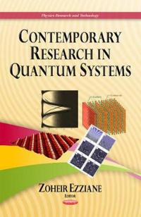 Contemporary Research in Quantum Systems
