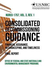 Consolidated Decommissioning Guidance Financial Assurance, Recordkeeping, and Timeliness