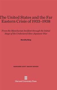 The United States and the Far Eastern Crisis of 1933-1938