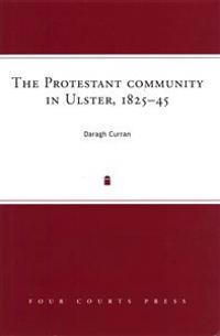 The Protestant community in Ulster, 1825-45