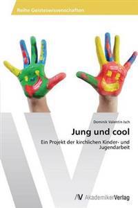 Jung Und Cool