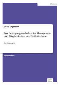 Das Bewegungsverhalten Im Management Und Moglichkeiten Der Einflunahme