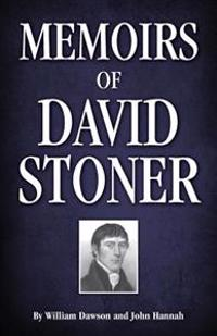 Memoirs of David Stoner: Containing Copious Extracts from His Diary and Epistolary Correspondence