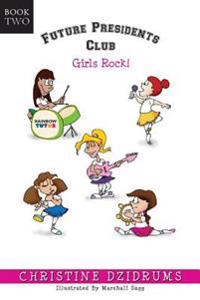 Future Presidents Club: Girls Rock: Future Presidents Club Volume 2