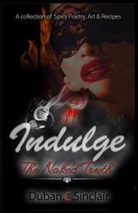 Indulge: The Naked Truth