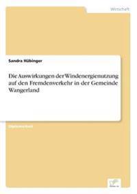 Die Auswirkungen Der Windenergienutzung Auf Den Fremdenverkehr in Der Gemeinde Wangerland
