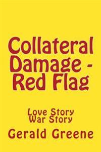 Collateral Damage - Red Flag