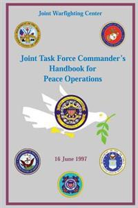 Joint Task Force Commander's Handbook for Peace Operations: 16 June 1997
