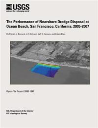 The Performance of Nearshore Dredge Disposal at Ocean Beach, San Francisco, California, 2005-2007