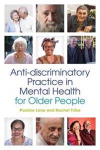 Anti-Discriminatory Practice in Mental Health Care for Older People
