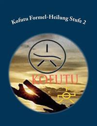 Kofutu Formel-Heilung Stufe 2
