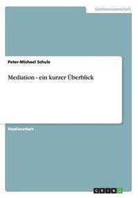 Mediation - Ein Kurzer Uberblick