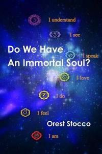 Do We Have an Immortal Soul?