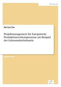 Projektmanagement Fur Europaweite Produktinnovationsprozesse Am Beispiel Der Lebensmittelindustrie