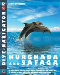 Dive-Navigator Hurghada and Safaga: The Most Popular Dive Sites of the Red Sea, Located Around Hurghada and Safaga. 46 Full-Color Three-Dimensional Ma
