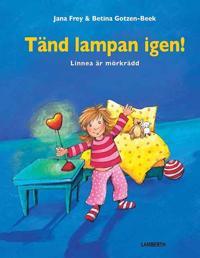 Tänd lampan igen! : Linnea är mörkrädd