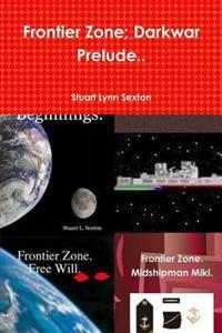 Frontier Zone; Darkwar Prelude..