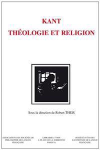 Kant: Theologie Et Religion