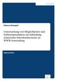 Untersuchung Von Moglichkeiten Und Softwareprodukten Zur Anbindung Relationaler Datenbanksysteme an WWW-Anwendung