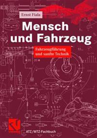 Mensch Und Fahrzeug: Fahrzeugführung Und Sanfte Technik