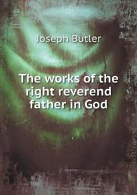 The Works of the Right Reverend Father in God