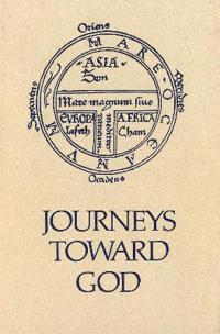 Journeys Toward God: Pilgrimage and Crusade