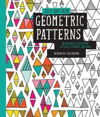 Geometric Patterns: 30 Original Illustrations to Color, Customize, and Hang