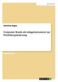 Corporate Bonds ALS Anlageinstrument Zur Portfoliooptimierung