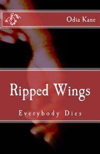 Ripped Wings: Everybody Dies