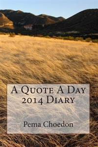 A Quote a Day 2014 Diary