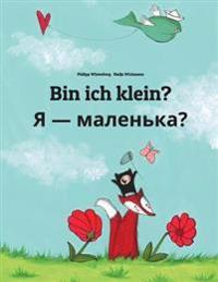 Bin Ich Klein? Chy YA Malen'ka?: Kinderbuch Deutsch-Ukrainisch (Zweisprachig/Bilingual)