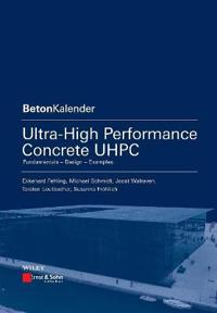 Ultra-High Performance Concrete Uhpc: Fundamentals, Design, Examples