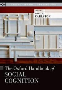 The Oxford Handbook of Social Cognition