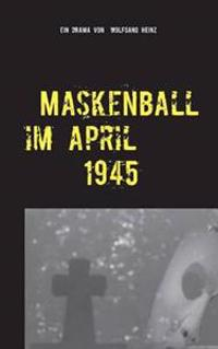 Maskenball Im April 1945