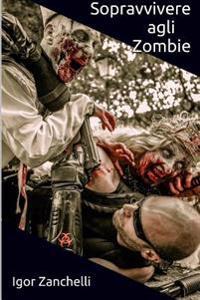Sopravvivere Agli Zombie